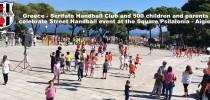 Greece – Serifato Handball Club and 500 children and parents celebrate Street Handball event at the Square Psilalonia – Aigio.