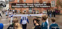 Denmark, Street Handball to Holstebro Open with TTH Holstebro